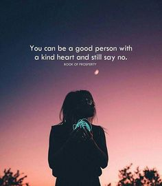 You can be a good person with a kind heart..