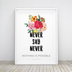 INSTANT DOWNLOAD WALL ART PRINTABLE  NEVER SAY NEVER - NOTHING IS IMPOSSIBLE typography illustration perfect for home decor, nursery decor, baby girl and baby boy, printable quote, kids room, nursery art.  ------------------------------------------------------- ♡ INSTANT DOWNLOAD FEATURES: -------------------------------------------------------  You will receive 2 files: - 8x11 inches (A4 size) JPG high resolution 300 DPI - 11x16 inches (A3 size) JPG high resolution 300 DPI  If you want any…
