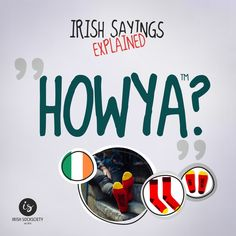 "Irish Saying: ""Howya?"" - Explained"