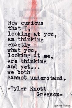Typewriter Series #401 by Tyler Knott Gregson & yet we both can't understand...