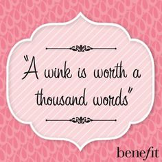 """""""A wink is worth a thousand words"""".  <3"""