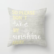 Throw Pillow featuring SO PLEASE DON`T TAKE by Monika Strigel