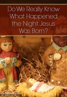 It's a scene we all know and love – baby Jesus in a manger because there was no room for Him at the inn. But how much of our story stems from the Biblical account and how much of it was birthed in tradition?