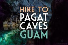 Pagat Caves, #Guam. Can't wait to check this place out looks amazing.