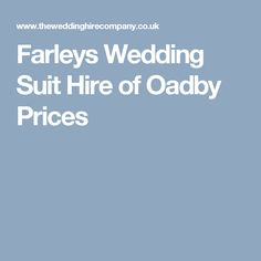 Farleys Wedding Suit Hire of Oadby Prices