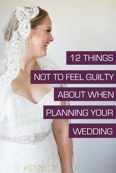 Wedding Planning Advice: 12 Things Not to Feel Guilty About