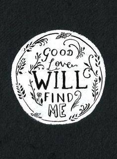 """""""Good love will find me"""" - Good Love - The Maine  Gouache on paper"""