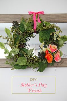 DIY Mother's Day Wreath With Video |