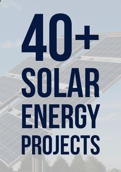 40 Solar Energy Projects for Engineering Students