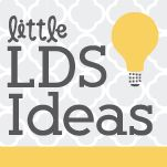 Little LDS Ideas--tons of ideas for RS, YW, Primary, FHE, and more!