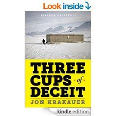 Amazon.com: Three Cups of Deceit: How Greg Mortenson, Humanitarian Hero, Lost His Way (Kindle Single) eBook: Jon Krakauer: Kindle Store