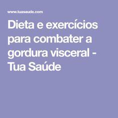 Dieta e exercícios para combater a gordura visceral - Tua Saúde