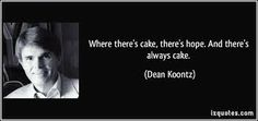 Quote from Dean Koontz :) one of my favorites