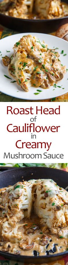 Roast Head of Cauliflower in Creamy Mushroom Sauce