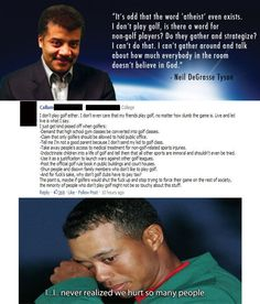 A reply to Neil DeGrasse Tyson's non-golfers' argument  against atheism as identity and community. Oh, even yesser.