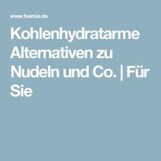Kohlenhydratarme Alternativen zu Nudeln und Co.   Für Sie