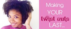 Tips on how to do Twists to wear as a twist out that last. Good Tips