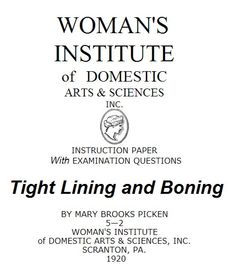 1920 Tight lining and Boning. (aka how to pad a dressform and make a custom dressform cover) WOMAN'S INSTITUTE of   DOMESTIC ARTS & SCIENCES INC. BY MARY BROOKS PICKEN
