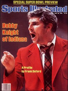Love him or hate him, no one knows the game of basketball like Coach Bob Knight. (circa his legendary time at IU)