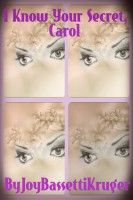 I Know Your Secret, Carol, an ebook by Joy Bassetti-Kruger at Smashwords I Know, Knowing You, Joy, Books, Libros, Glee, Book, Being Happy, Book Illustrations