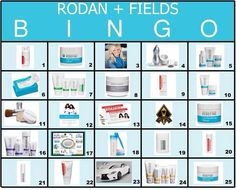Rodan + Fields BINGO Have everyone pick 5 numbers as they come in (1 from each letter) as you go through and talk about the products, indicate which number it is on the card. Whoever gets BINGO first, gets a prize!