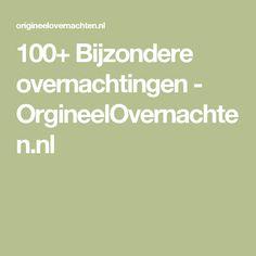 100+ Bijzondere overnachtingen - OrgineelOvernachten.nl