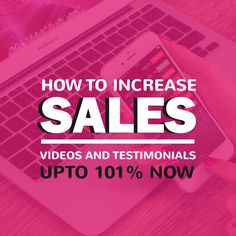 How Videos and Testimonials can Increase Sales to 101%