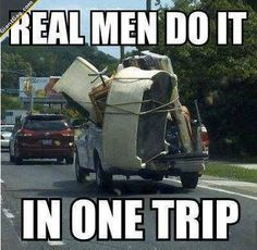 Real Men Do It In One Trip | Click the link to view full image and description : ). This is so true