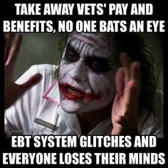 Stupid liberal logic - Take away Vets' pay and benefits, no one bats an eye... EBT system glitches and everyone loses their minds.