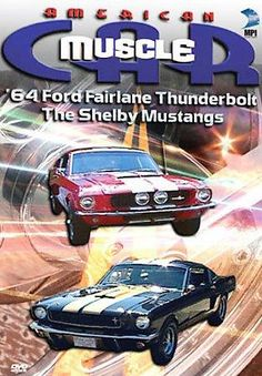 American Muscle Car: '64 Ford Fairlane Thunderbolt & The Shelby Mustangs
