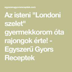 """Az isteni """"Londoni szelet"""" gyermekkorom óta rajongok érte! - Egyszerű Gyors Receptek London"""