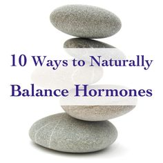 How to Naturally Balance Hormones