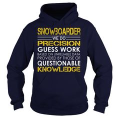 Snowboarder We Do Precision Guess Work Knowledge T-Shirts, Hoodies. Check Price Now ==► https://www.sunfrog.com/Jobs/Snowboarder--Job-Title-Navy-Blue-Hoodie.html?id=41382