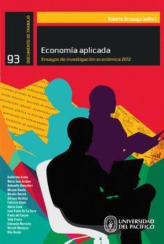 Título: Economía aplicada. Ensayos de investigación económica 2012. Editor: Roberto Urrunaga. Documento de Trabajo 93. Lima, 2013. Mayor información en http://www.up.edu.pe/catalogo/Paginas/TIE/Detalle.aspx?IdElemento=438&Lista=S