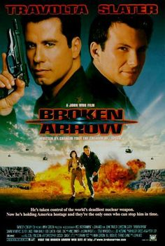 BROKEN ARROW (1996): Terrorists steal nuclear warheads from the U.S. military but don't count on a pilot and park ranger spoiling their plans.