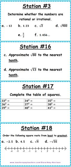 $ CCSS 8.NS.1 & 8.NS.2 - Irrational and Rational Numbers Stations (20 Problems); Topics: Approximate Irrational Numbers (square roots); Complete a table of squares or square roots; graph rational and irrational numbers on the number line; order rational and irrational numbers (including square roots) from least to greatest; determine whether numbers are rational or irrational; defining rational and irrational numbers; show examples of rational and irrational numbers