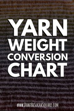 Everything you need to know about yarn weights, this post is massive! Don't miss to get the free conversion chart at the end. #YarnWeight #Yarn #Weight #Conversion #Chart #CheatSheet