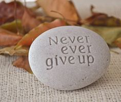 Ready made  Never Ever Give Up  Engraved Stone von sjengraving, $18.00