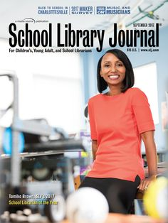 In September, we welcomed 2017 School Librarian of the Year, Tamiko Brown. Cover photograph by Felix Sanchez.