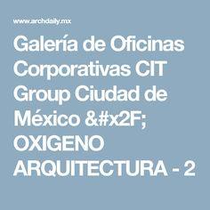 Galería de Oficinas Corporativas CIT Group Ciudad de México / OXIGENO ARQUITECTURA - 2