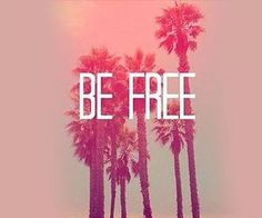 ♡Be Free♡ | via Facebook
