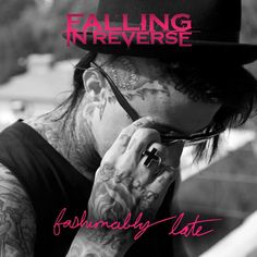 Falling in Reverse - 2013 - Fashionably Late ----