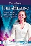 ThetaHealing: Harnessing the Power of All That Is by Vianna Stibal