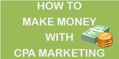 How to make money with CPA marketing
