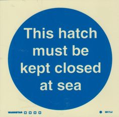 Marine Mandatory Sign: This Hatch Must Be Kept Closed At Sea