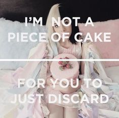 I'm not a pice of cake