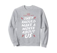Class Of 2019 They Should Make Movie Sweater for Him and ... They should make a movie about us! Fun senior grad novelty text sweatshirt for teen boy or girl.  Funny graduating student gifts and gift ideas for college or high school graduate teens, boys and girls. Making A Movie, Class Of 2019, Student Gifts, Hoodies, Sweatshirts, Boys, Girls, Boy Or Girl, High School