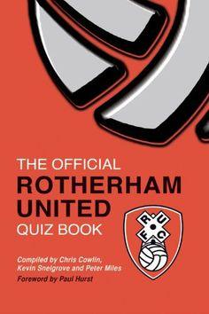 The Official Rotherham United Quiz Book by Chris Cowlin, http://www.amazon.com/dp/B0071XTW1M/ref=cm_sw_r_pi_dp_fCGWsb1R0NE3T
