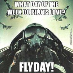 Thank goodness it's Flyday! #aviationhumor #pilotlife #flying… #aviationhumorairforce