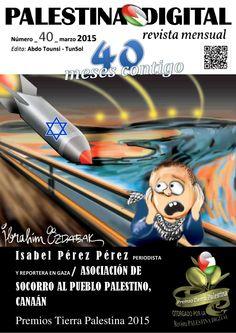 Revista PALESTINA DIGITAL - Marzo 2015  Revista mensual de las publicaciones de PALESTINA DIGITAL: DOCUMENTOS, NOTICIAS Y OPINIONES sobre Palestina y su entorno